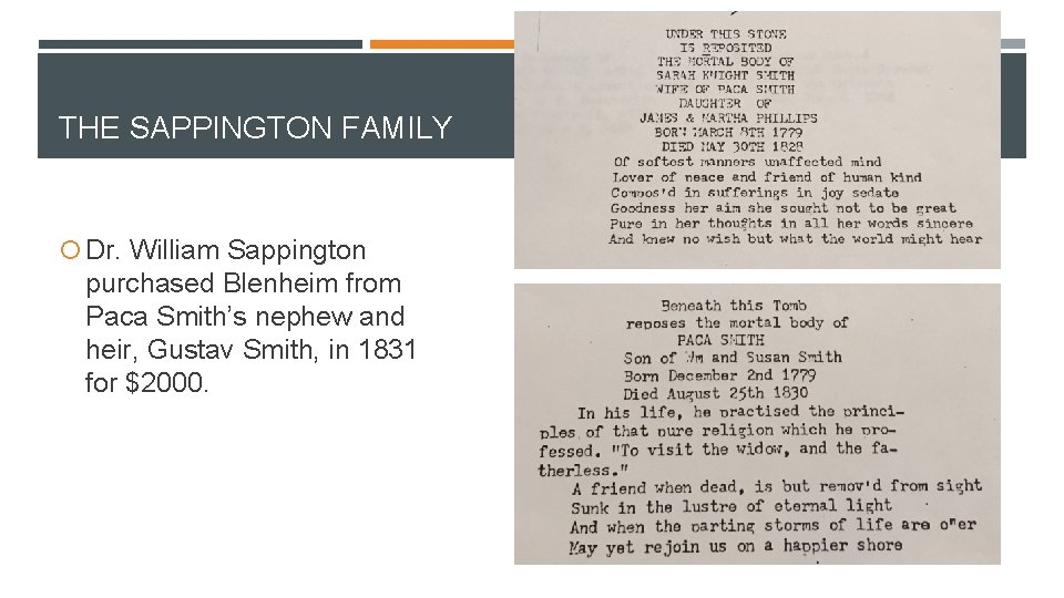 THE SAPPINGTON FAMILY Dr. William Sappington purchased Blenheim from Paca Smith's nephew and heir,