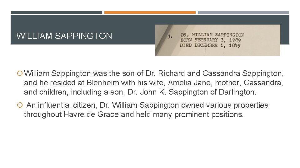 WILLIAM SAPPINGTON William Sappington was the son of Dr. Richard and Cassandra Sappington, and