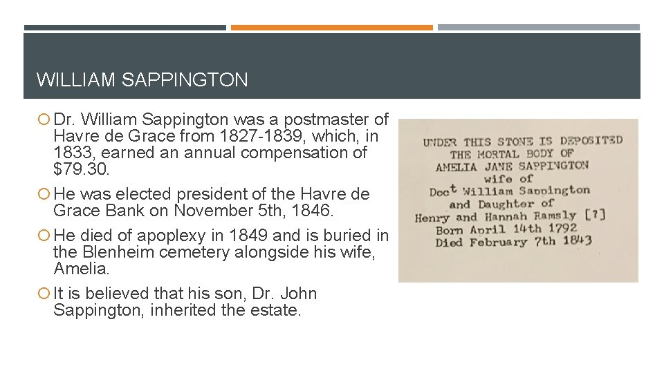 WILLIAM SAPPINGTON Dr. William Sappington was a postmaster of Havre de Grace from 1827