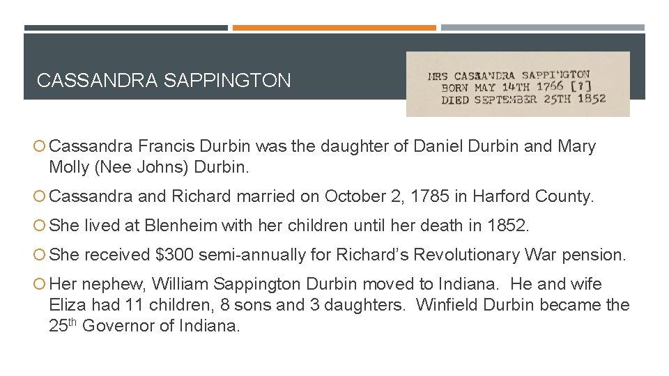 CASSANDRA SAPPINGTON Cassandra Francis Durbin was the daughter of Daniel Durbin and Mary Molly