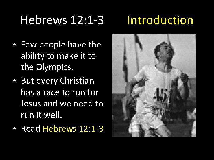 Hebrews 12: 1 -3 • Few people have the ability to make it to
