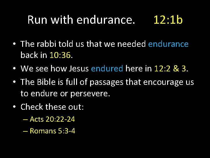 Run with endurance. 12: 1 b • The rabbi told us that we needed