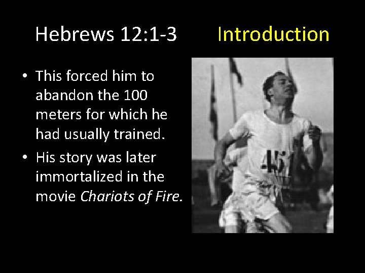 Hebrews 12: 1 -3 • This forced him to abandon the 100 meters for