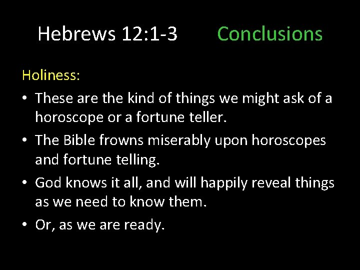 Hebrews 12: 1 -3 Conclusions Holiness: • These are the kind of things we