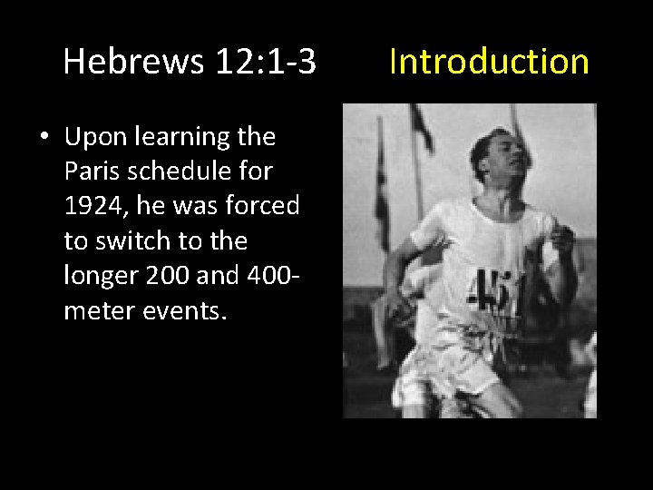 Hebrews 12: 1 -3 • Upon learning the Paris schedule for 1924, he was