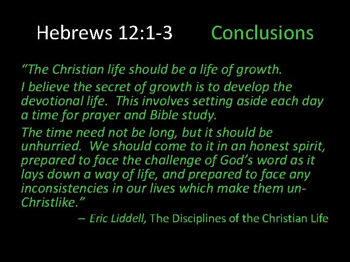 """Hebrews 12: 1 -3 Conclusions """"The Christian life should be a life of growth."""