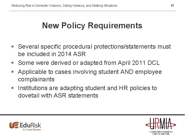 Reducing Risk in Domestic Violence, Dating Violence, and Stalking Situations 11 New Policy Requirements