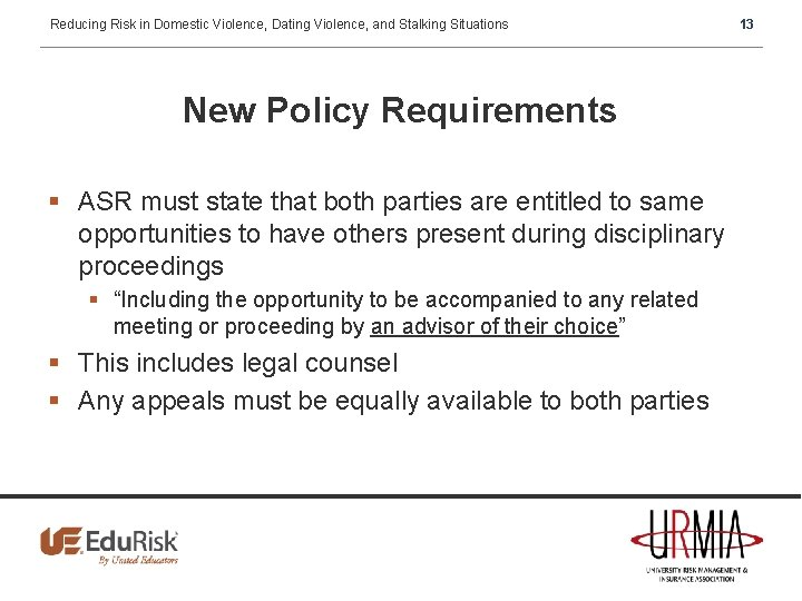 Reducing Risk in Domestic Violence, Dating Violence, and Stalking Situations New Policy Requirements §