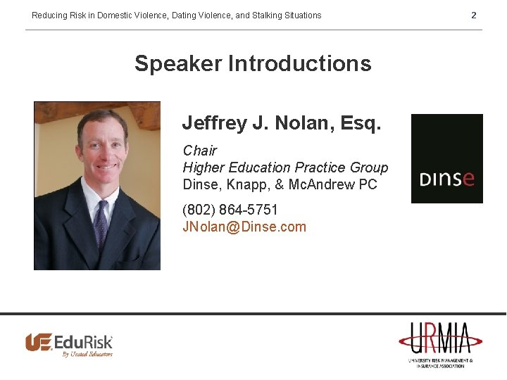 Reducing Risk in Domestic Violence, Dating Violence, and Stalking Situations Speaker Introductions Jeffrey J.