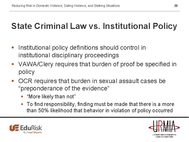 Reducing Risk in Domestic Violence, Dating Violence, and Stalking Situations 20 State Criminal Law