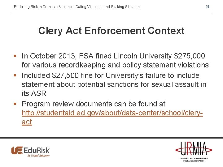 Reducing Risk in Domestic Violence, Dating Violence, and Stalking Situations 24 Clery Act Enforcement
