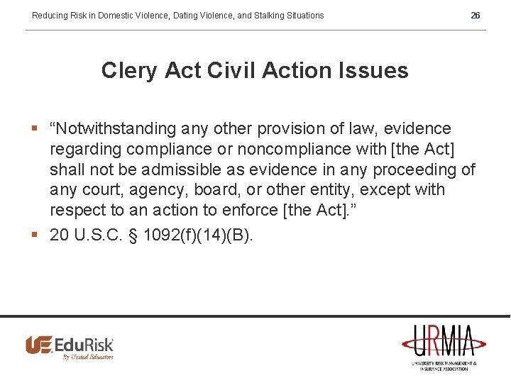 Reducing Risk in Domestic Violence, Dating Violence, and Stalking Situations 26 Clery Act Civil