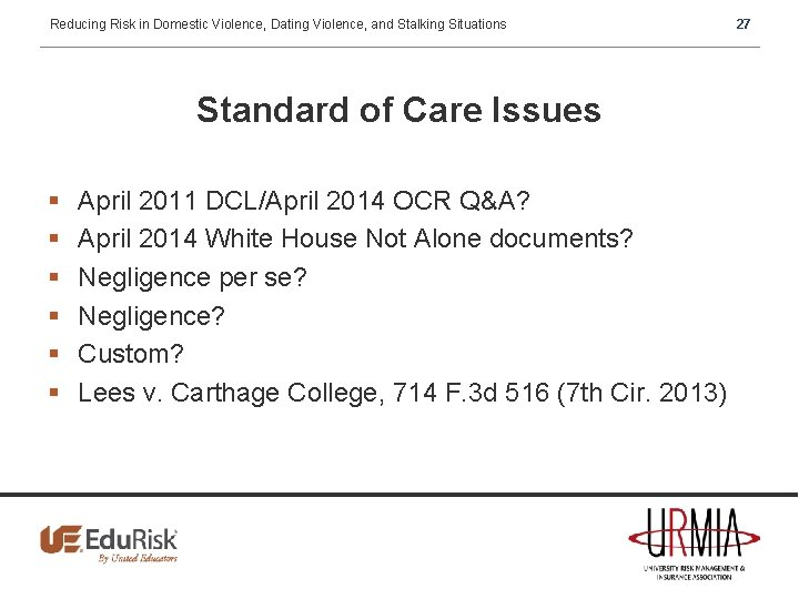 Reducing Risk in Domestic Violence, Dating Violence, and Stalking Situations Standard of Care Issues