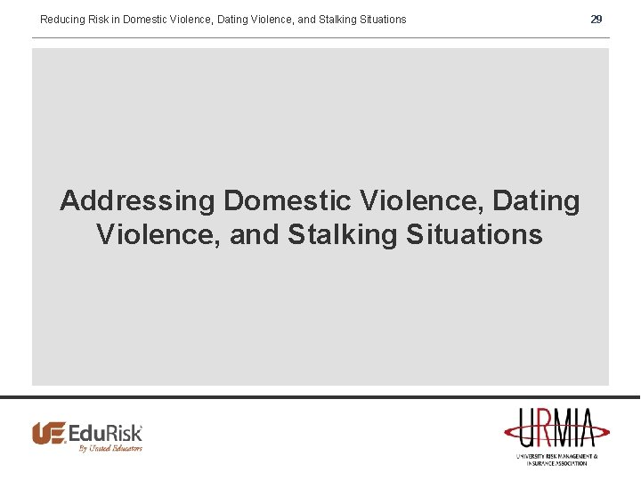 Reducing Risk in Domestic Violence, Dating Violence, and Stalking Situations Addressing Domestic Violence, Dating