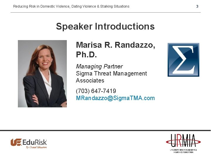 Reducing Risk in Domestic Violence, Dating Violence & Stalking Situations Speaker Introductions Marisa R.