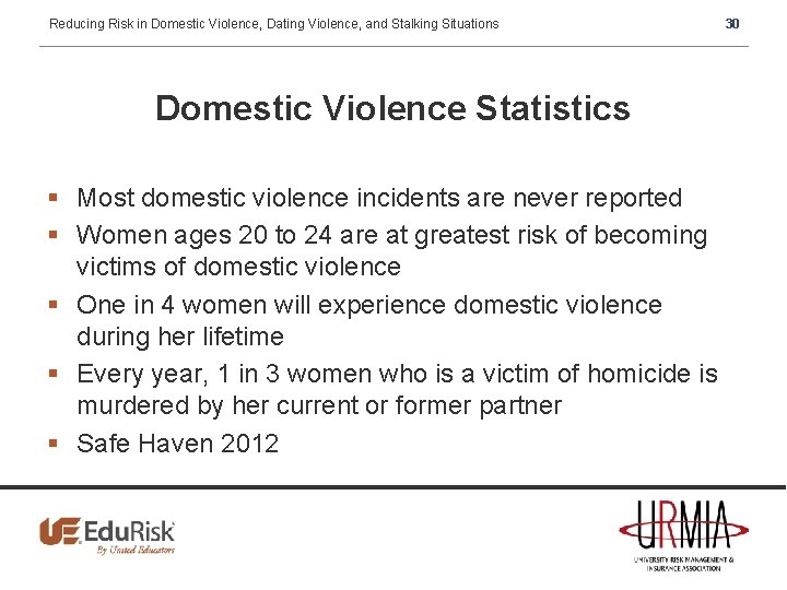 Reducing Risk in Domestic Violence, Dating Violence, and Stalking Situations Domestic Violence Statistics §