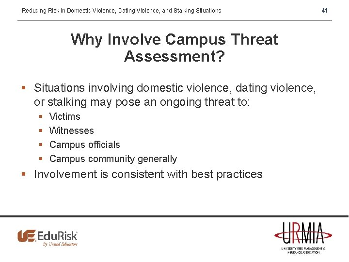 Reducing Risk in Domestic Violence, Dating Violence, and Stalking Situations Why Involve Campus Threat