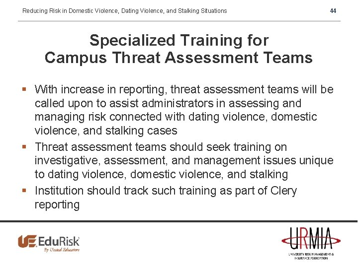 Reducing Risk in Domestic Violence, Dating Violence, and Stalking Situations 44 Specialized Training for