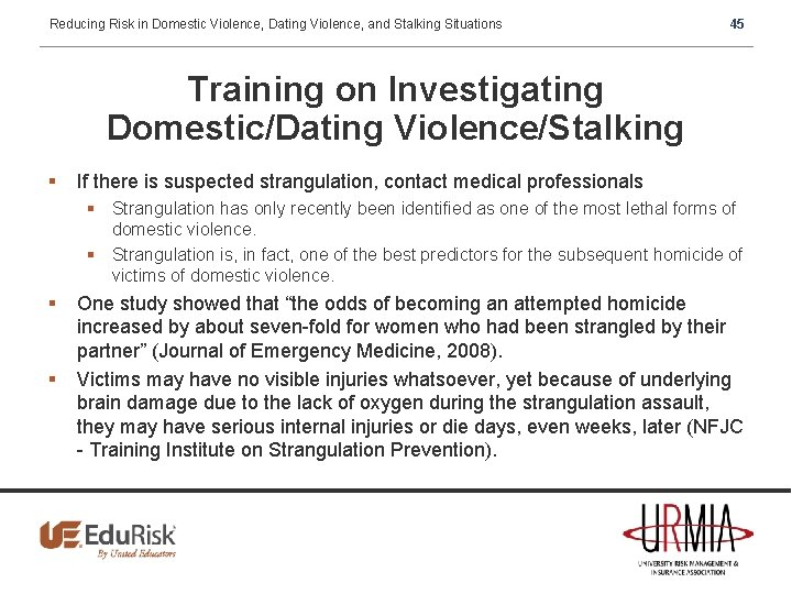 Reducing Risk in Domestic Violence, Dating Violence, and Stalking Situations 45 Training on Investigating