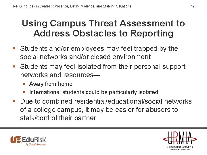 Reducing Risk in Domestic Violence, Dating Violence, and Stalking Situations 49 Using Campus Threat