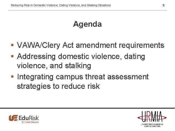 Reducing Risk in Domestic Violence, Dating Violence, and Stalking Situations 5 Agenda § VAWA/Clery