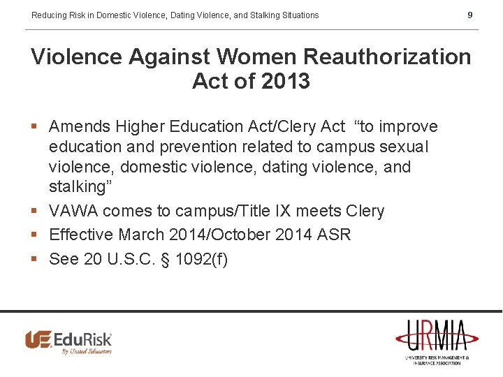 Reducing Risk in Domestic Violence, Dating Violence, and Stalking Situations 9 Violence Against Women