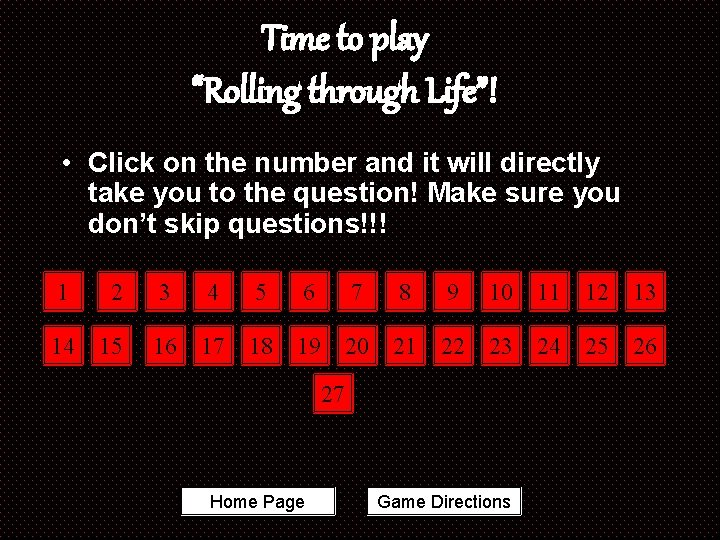 """Time to play """"Rolling through Life""""! • Click on the number and it will"""