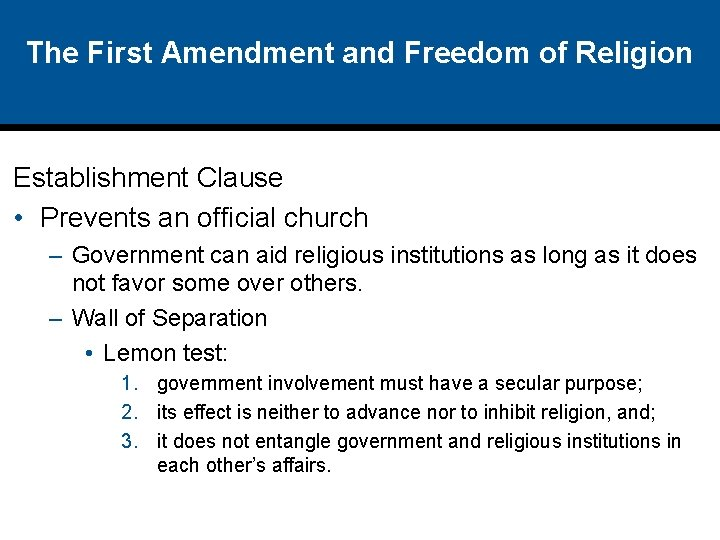 The First Amendment and Freedom of Religion Establishment Clause • Prevents an official church