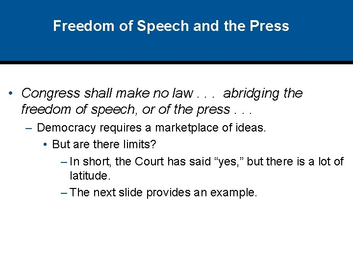 Freedom of Speech and the Press • Congress shall make no law. . .
