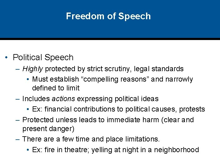 Freedom of Speech • Political Speech – Highly protected by strict scrutiny, legal standards