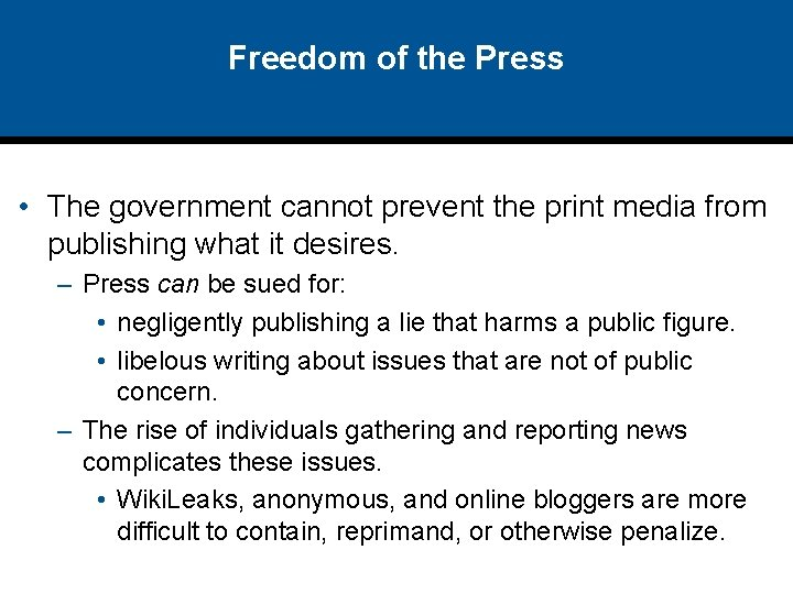 Freedom of the Press • The government cannot prevent the print media from publishing