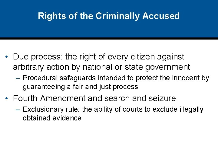 Rights of the Criminally Accused • Due process: the right of every citizen against