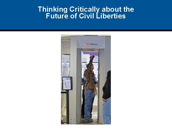 Thinking Critically about the Future of Civil Liberties