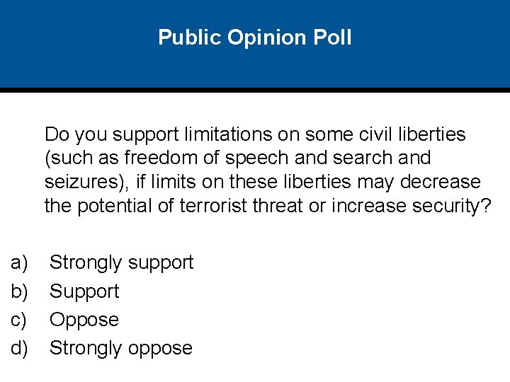 Public Opinion Poll Do you support limitations on some civil liberties (such as freedom
