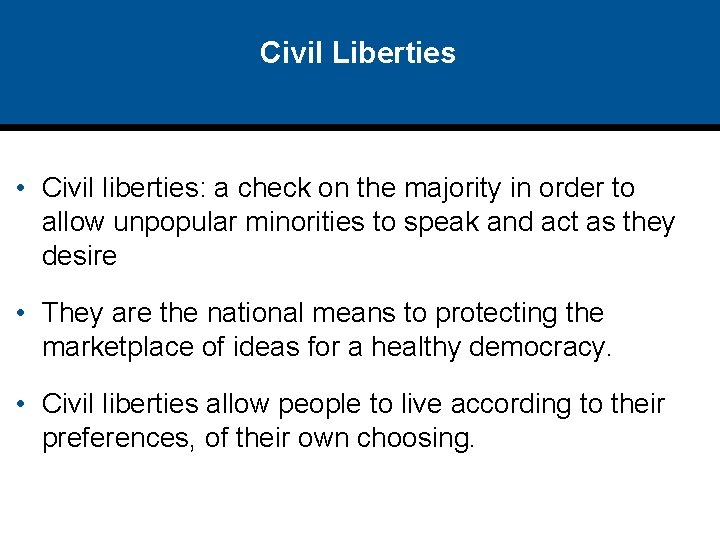 Civil Liberties • Civil liberties: a check on the majority in order to allow