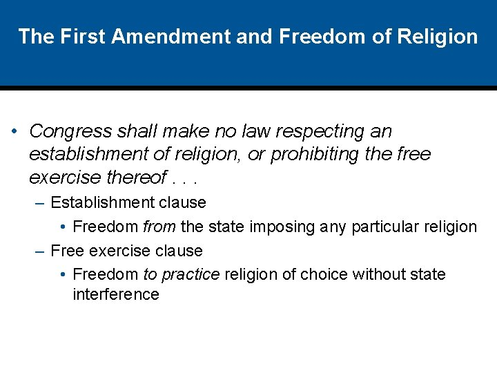 The First Amendment and Freedom of Religion • Congress shall make no law respecting