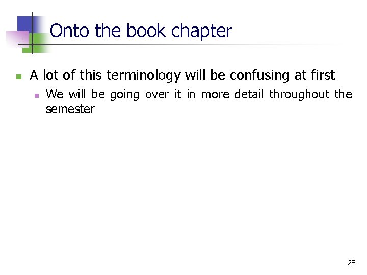 Onto the book chapter n A lot of this terminology will be confusing at