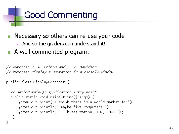 Good Commenting n Necessary so others can re-use your code n n And so