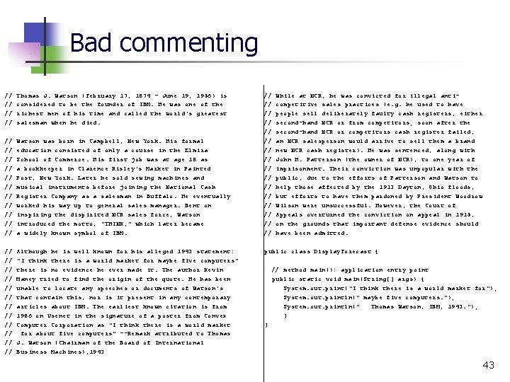 Bad commenting // // Thomas J. Watson (February 17, 1874 - June 19, 1956)