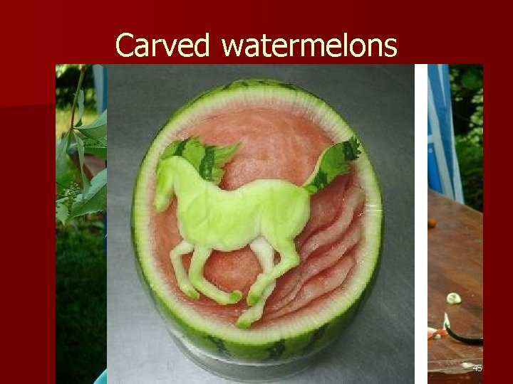 Carved watermelons 45