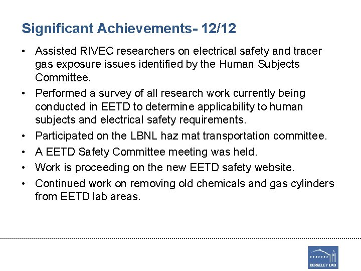 Significant Achievements- 12/12 • Assisted RIVEC researchers on electrical safety and tracer gas exposure