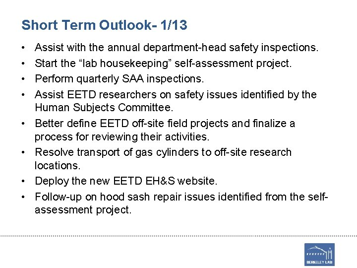 Short Term Outlook- 1/13 • • Assist with the annual department-head safety inspections. Start