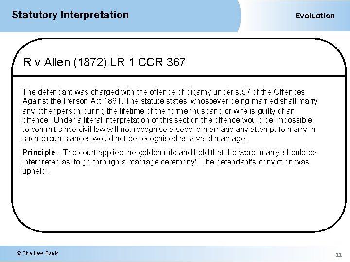 Statutory Interpretation Evaluation R v Allen (1872) LR 1 CCR 367 The defendant was