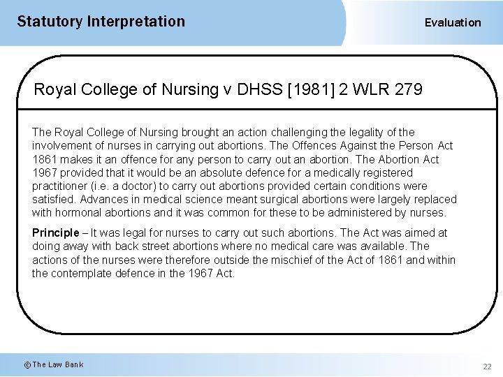 Statutory Interpretation Evaluation Royal College of Nursing v DHSS [1981] 2 WLR 279 The