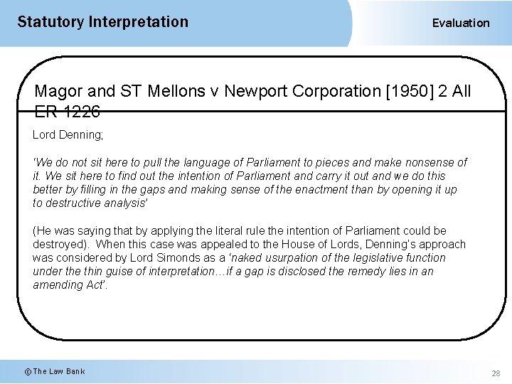Statutory Interpretation Evaluation Magor and ST Mellons v Newport Corporation [1950] 2 All ER