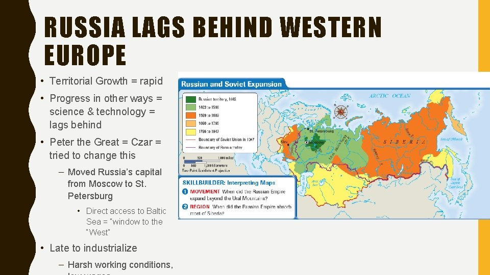 RUSSIA LAGS BEHIND WESTERN EUROPE • Territorial Growth = rapid • Progress in other
