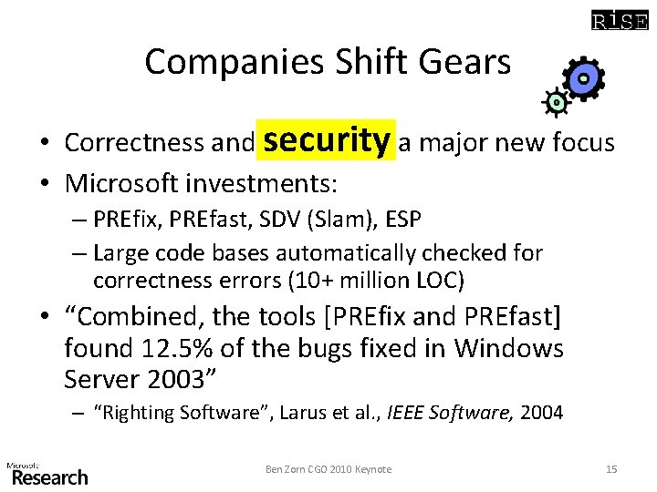 Companies Shift Gears • Correctness and security a major new focus • Microsoft investments: