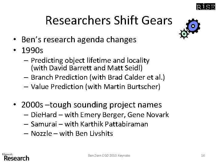 Researchers Shift Gears • Ben's research agenda changes • 1990 s – Predicting object