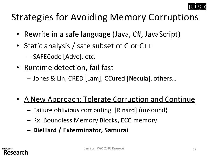 Strategies for Avoiding Memory Corruptions • Rewrite in a safe language (Java, C#, Java.
