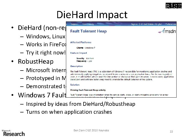 Die. Hard Impact • Die. Hard (non-replicated) – Windows, Linux version implemented by Emery